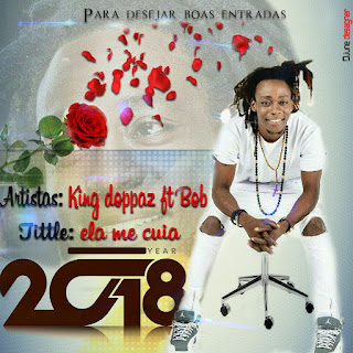 King Doppaz Feat. Bob - Ela Me Cuia (2018)