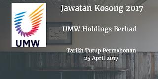 Jawatan Kosong UMW Holdings Berhad 25 April 2017