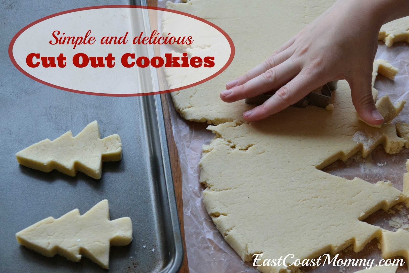 East Coast Mommy The Best Butter Cut Out Cookie Recipe