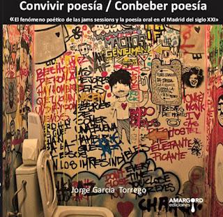 http://www.amargordediciones.com/producto/convivir-poesiaconbeber-poesia-el-fenomeno-poetico-de-las-jam-sessions-y-la-poesia-oral-en-el-madrid-del-siglo-xxi-jorge-ga-torrego/
