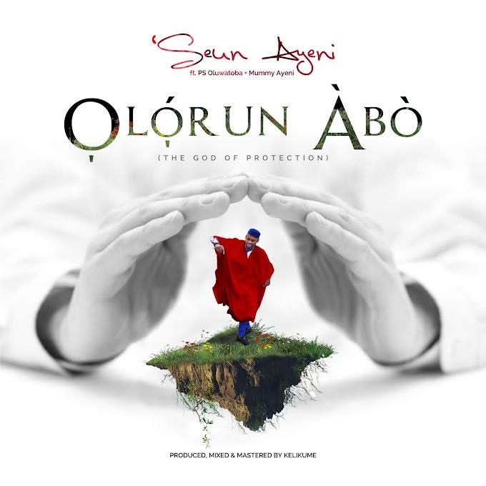 Olorun Abo by Seun Ayeni
