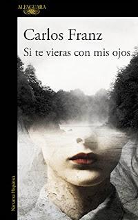 """""""Si te vieras con mis ojos"""" - Carlos Franz"""