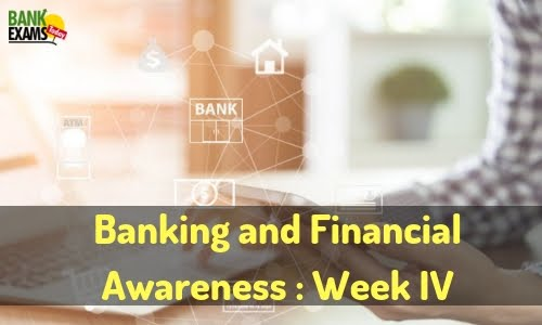 Banking and Financial Awareness November 2018: Week IV