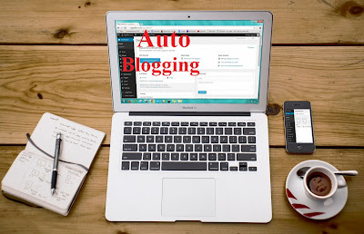 What is Auto Blogging? | Online Earning from Auto Blogging