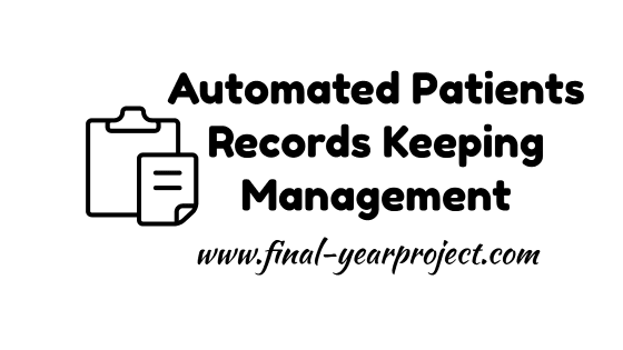 An Automated Patients Records Keeping Management