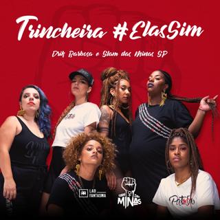 """Drik Barbosa e Slam das Minas SP unem música e poesia com o lançamento de """"Trincheira #ElasSim"""""""