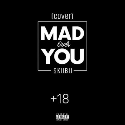 Skiibii - Mad Over You (Cover)