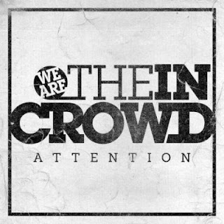 We Are The In Crowd - Attention Lyrics