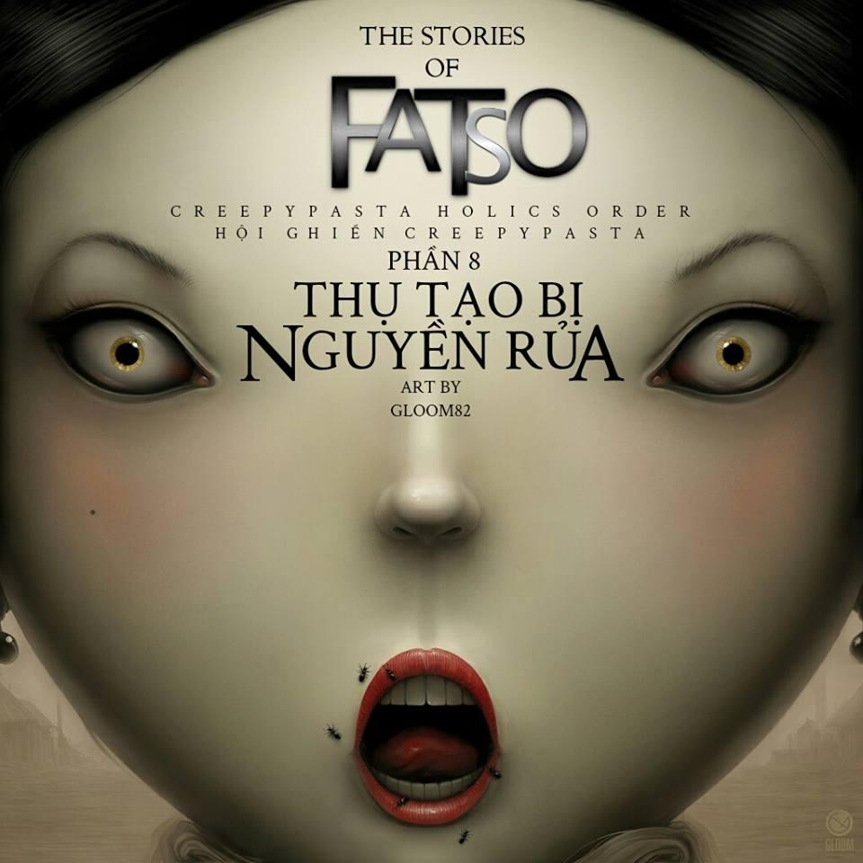 Series 'Những câu chuyện về Fatso' - Phần 8: Thụ Tạo Bị Nguyền Rủa