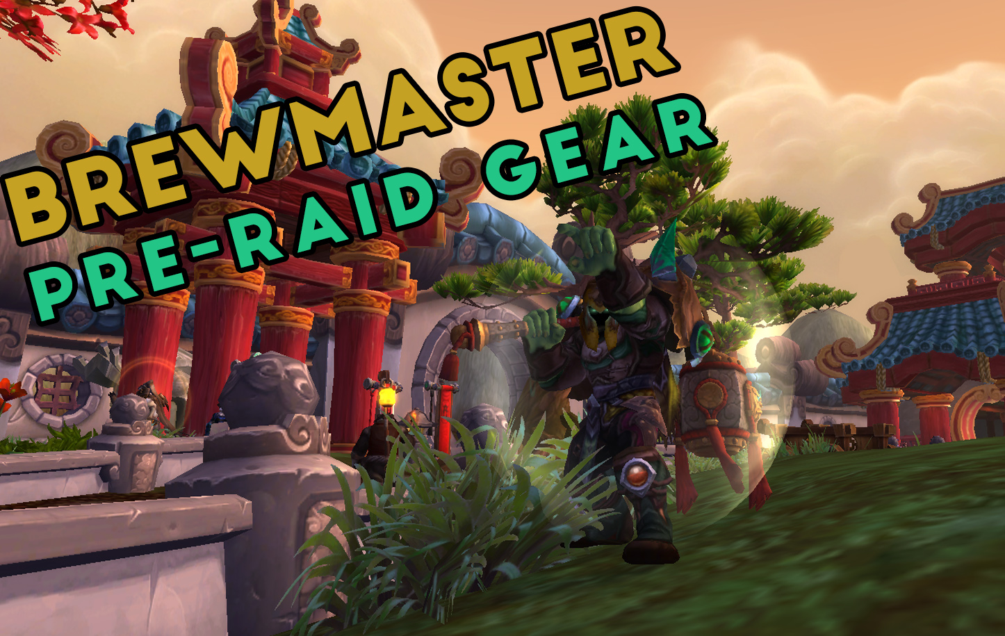 PATCH 8.0. BREWMASTER MONK PRE-RAID GEAR