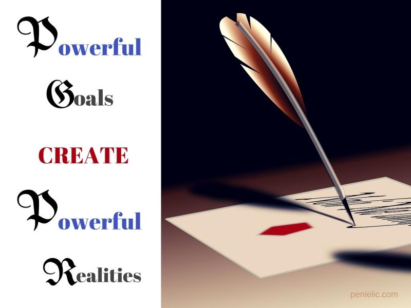 Powerful Goals Create Powerful Realities