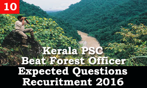 Kerala PSC - Expected Questions for Beat Forest Officer 2016 - 10