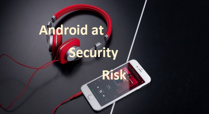 Android at security risk