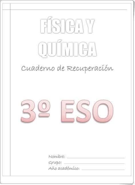 """""""Cuaderno de recuperación de Física y Química de 3º de Secundaria"""""""