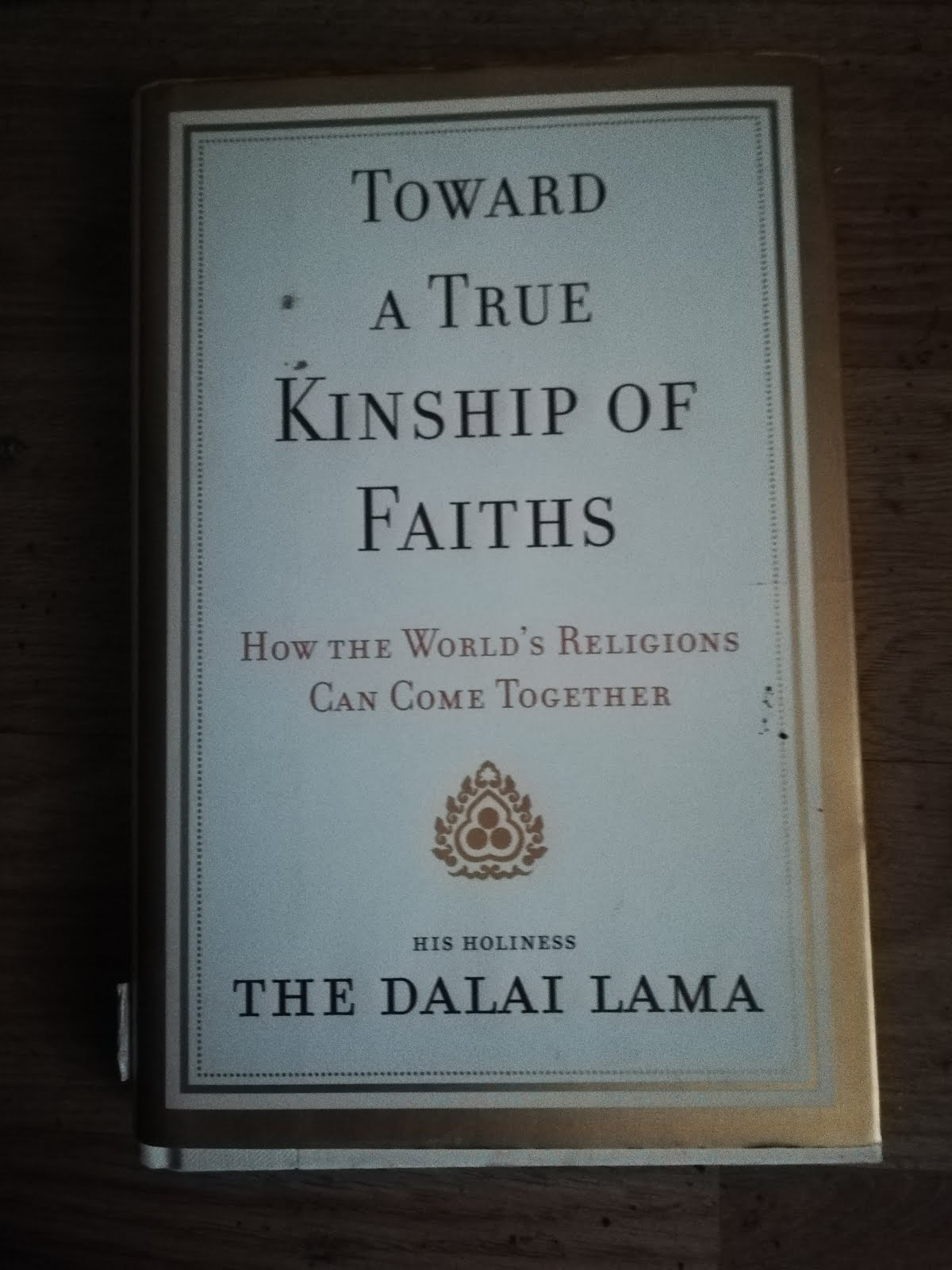 &#39;Toward a True Kinship of Faiths&#39; book by<br>His Holiness the Dalai Lama.