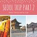 Jalan-jalan di Korea Selatan Part-2