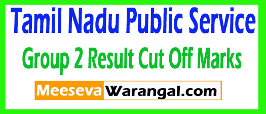 TNPSC Tamil Nadu Public Service Commission Group 2 Result Expected Cut Off Marks 2017