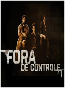 45646465 Download – Fora de Controle – 1 Temporada Episódio 02– S01E02 Nacional