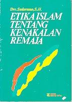 BUKU ETIKA ISLAM TENTANG KENAKALAN REMAJA