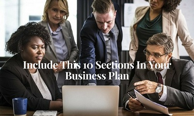 Include This 10 Sections In Your Business Plan