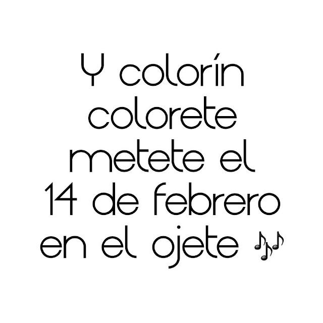 Colorin colorete, métete el 14 de febrero en el ojete