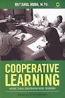 COOPERATIVE LEARNING Pengarang : Miftahul Huda, M.Pd. Penerbit : Pustaka Pelajar