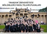 TRABZON ÜNİVERSİTESİ BÖLÜMLERİ,FAKÜLTELERİ,PUANLARI