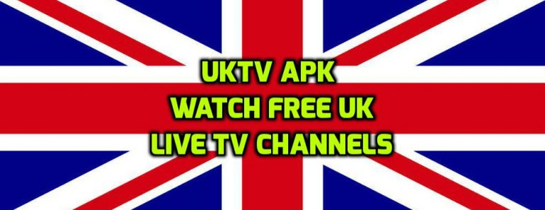 UKTV Apk App Free Live TV On All Android Devices - New Kodi
