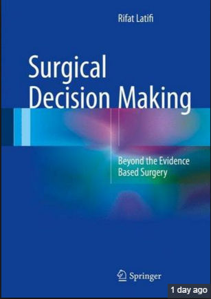 Surgical Decision Making-Beyond the Evidence Based Surgery [PDF]