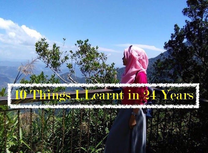 10 Things I've Learnt in my 24 years.