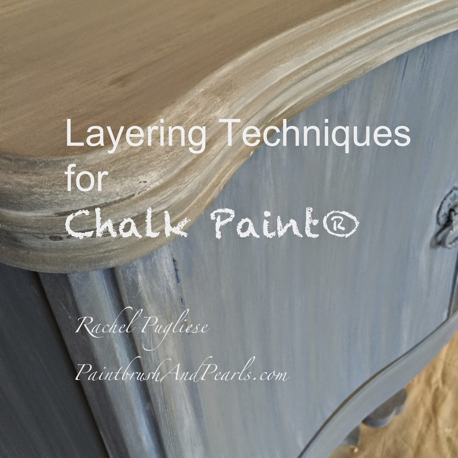 Layering With Chalk Paint on Annie Sloan Painted French Furniture