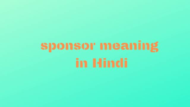 sponsored meaning in hindi,hindi meaning of sponsor