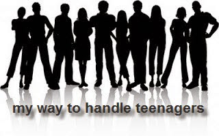 my way to handle teenagers