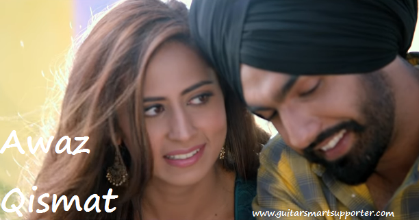 Awaaz | Qismat Guitar Chords with Lyrics Ft. Kamal Khan