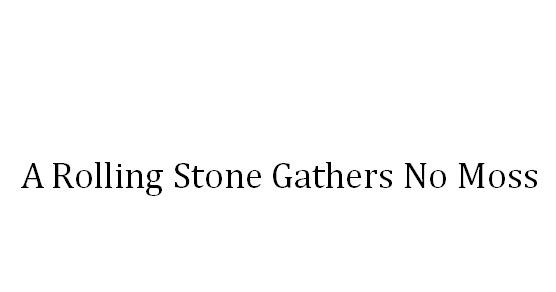 a rolling stone gathers no moss story translation in urdu