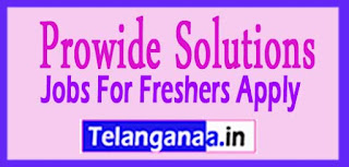 Prowide Solutions Recruitment 2017 Jobs For Freshers Apply