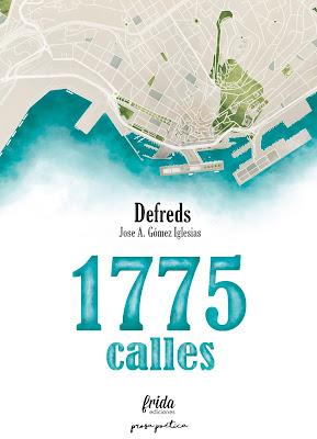LIBRO - 1775 CALLES Defreds | Jose A. Gómez Iglesias (Frida - Marzo 2017) Prosa Poética - Poesía COMPRAR ESTE LIBRO EN AMAZON ESPAÑA