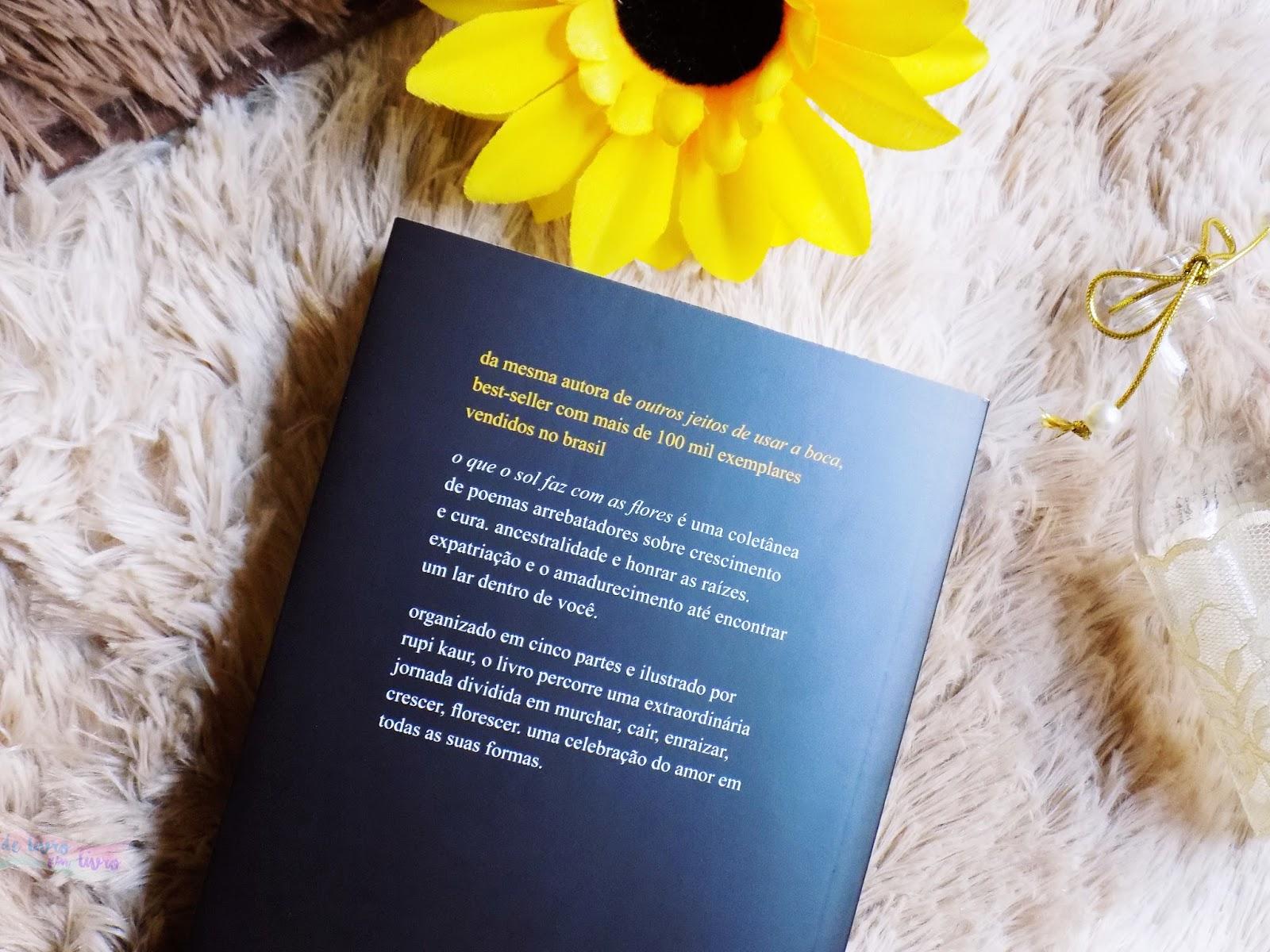 """Sinto Mais Do Que Consigo Expressar: Resenha: """"O Que O Sol Faz Com As Flores"""" De Rupi Kaur"""