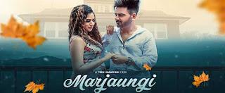 Marjaungi Lyrics   Ladi Singh   Desi Routz   Latest Songs 2018