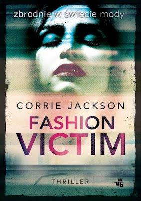 """(PRZEDPREMIEROWO) """"Fashion Victim"""" Corrie Jackson"""