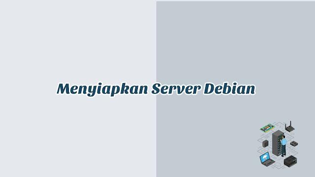 BAB 2 - Tutorial Menyiapkan Server Debian 10 di VirtualBox