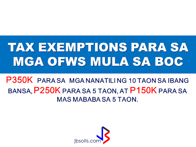 "The Bureau of Customs has issued Customs Administrative Order (CAO) No. 06-2016, which covers the provisions of Republic Act No. 10863 (or the Customs Modernization and Tariff Act) on conditionally tax and/or duty–exempt importation of personal and household effects of ""Returning Residents"" and Returning Overseas Filipino Workers (OFWs).  The said CAO was published in the Official Gazette on 9 January and will take effect 15 days days after its publication, or on 24 January.  Below is a summary of the guidelines provided in the Customs Administrative Order:     A. Who can avail of this privilege?  1. ""Returning Resident"" – a Filipino national, including his/her spouse and dependent children, who has stayed abroad for a period of at least 6 months and is returning to the Philippines.   2. Returning Overseas Filipino Worker (OFW) – holder of a valid passport issued by the Department of Foreign Affairs (DFA) and certified by Department of Labor and Employment (DOLE) or Philippine Overseas Employment Administration (POEA) for overseas employment purposes. This covers all Filipinos working in a foreign country under employment contracts, regardless of their professions, skills or employment status.    To avail of this privilege, the personal and household goods must accompany the Returning Residents or Returning OFWs upon their return from abroad or must arrive within a reasonable time, which shall not exceed sixty (60) days after the owner's return.    B. What are the beneficiaries allowed to bring in?    1. ""Personal and Household Effects"", such as wearing apparel, personal adornments, electronic gadgets, toiletries, or similar items; furniture, dishes, linens, libraries, and similar household furnishing for personal use; and instruments related to one's profession and analogous personal or household effects whether new or used, that are for personal use or consumption and not for commercial purposes, not intended for barter, sale or hire;   2. ""Durables"" such as household appliances, machinery, or sports equipment that may be used repeatedly or continuously over a period of a year or more, assuming a normal or average rate of physical usage.   Note: Household appliances, jewelry, precious stones, and other goods of luxury that were previously exported from the Philippines are also exempt from the payment of duties and taxes if these are covered by a Certificate of Identification (CI) that was issued by an authorized Customs Officer before these goods were brought out or exported from the Philippines.   Excisable items such as, but not limited to, distilled spirits, wines, cigars and cigarettes, perfumes, toilet waters, in excess of the allowable quantity to be prescribed by the Bureau shall be subject to payment of duties, taxes and other charges.     C. How to avail of this privilege?   For efficient cargo clearance, Returning Residents and Returning OFWs or their authorized representative must comply with the following:    1. Sign and submit in advance to BOC a ""Personal and Household Effect Declaration Form,"" which will be issued by the Bureau in a separate order;   In case of accompanied baggage, submit the accomplished form upon arrival to a Customs Officer;    2. Secure a Duty and Tax Free Exemption Certificate (TEC) from the Revenue Office of the Department of Finance (DOF).     D. Amount of Exemption:  Exemption from payment of duties and taxes on personal and household effects of ""Returning Residents"" and Returning OFWs must not exceed the following values: 1. P350,000.00 for those who have stayed in a foreign country for at least ten (10) years and have not availed of this privilege within ten (10) years prior to the Returning Resident's or OFW's arrival;  2. P250,000.00 for those who have stayed in a foreign country for a period of at least five (5) years but not more than ten (10) years and have not availed of this privilege within five (5) years prior to the Returning Residents of OFW's arrival; or  3. P150,000.00 for those who have stayed in a foreign country for a period of less than five (5) years and have not availed for this privilege within six (6) months prior to the Returning Resident's or OFW's arrival.  In addition to the privilege stated above, Returning OFWs are allowed to bring in, tax and duty-free, home appliances and other durables limited to one (1) of a kind, the total amount of which shall NOT exceed P150,000.00.  Any amount in excess shall be subject to corresponding duties and taxes.  E. Goods/Items EXCLUDED from these privileges:  1. Luxury items, unless covered by a pre – departure Certificate of Identification;  2. Vehicles;  3. Watercrafts;  4. Aircrafts;  5. Animals;  6. Donations;  7. Goods intended for barter, sale or hire;  8. Goods in commercial quantity;  9. Regulated goods in excess of the limits allowed by regulations; and  10. Prohibited and restricted goods.   See original post here:              Add caption                          Source: https://www.facebook.com/notes/bureau-of-customs-ph/boc-issues-rules-on-tax-andor-duty-free-importation-of-returning-residents-ofws/1863848377196270       RECOMMENDED:  PRESIDENT DUTERTE VISITS ADMIRAL TRIBUTS    DTI ACCREDITED CARGO FORWARDERS FOR 2017   NO MORE PHYSICAL INSPECTION FOR BALIKBAYAN BOXES    BOC DELISTED CARGO FORWARDERS AND BROKERS   BALIKBAYAN BOXES SHOULD BE PROTECTED  DOLE ENCOURAGES OFW TEACHERS TO TEACH IN THE PHILIPPINES ©2017 THOUGHTSKOTO"