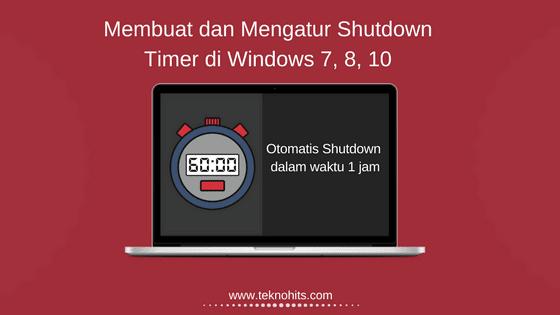 Cara Membuat dan Mengatur Shutdown Timer di Windows 7, 8, 10