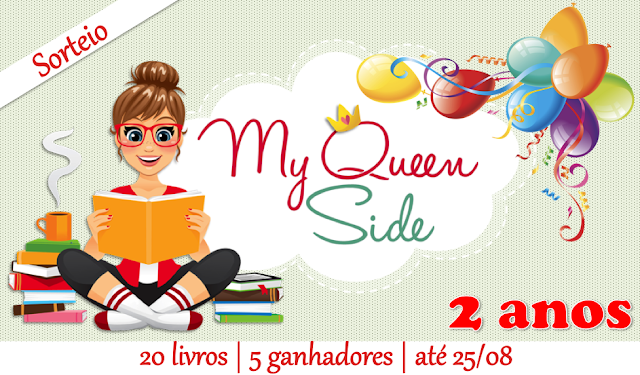 Sorteio de 2 anos: My Queen Side