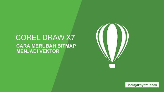 Cara Merubah Gambar Bitmap Menjadi Vektor dengan CorelDraw X7 - Selamat datang di tutorial cara mengubah gambar menjadi vektor dengan coreldraw. Gambar yang akan kita rubah yaitu gambar dengan format png dan jpeg. Pada coreldraw kita akan menggunakan jalur tercepat untuk merubahnya menjadi sebuah vektor. Jika anda seorang pemula dalam hal design graphic nama Trace Bitmap akan asing bagi anda apalagi dengna ClipArt.