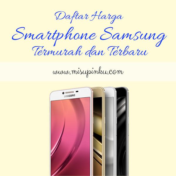 Daftar Harga Smartphone Samsung Termurah dan Terbaru