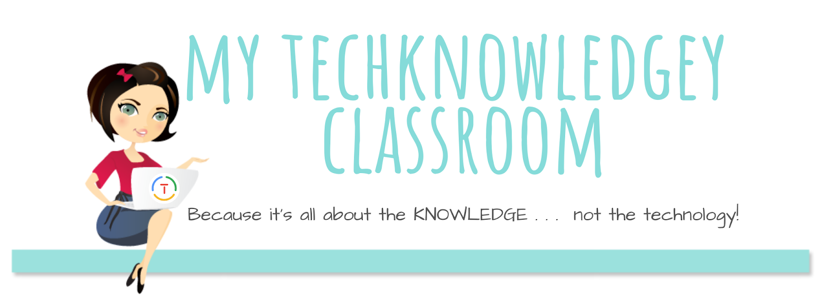 My TechKNOWLEDGEy Classroom