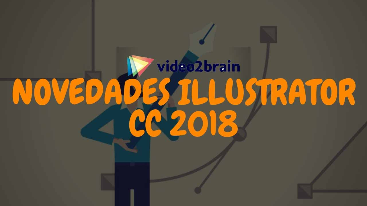 Video2Brain - Curso Gratis Novedades Illustrator CC 2018 [MEGA]