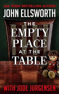 The Empty Place at the Table - a psychological legal thriller by John Ellsworth