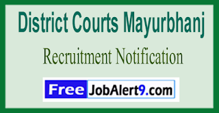 District Courts Mayurbhanj Recruitment Notification 2017  Last Date 19-06-2017